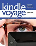 img - for Kindle Voyage Users Manual: A Guide to Getting Started, Advanced Tips and Tricks, and Finding Unlimited Free Books book / textbook / text book