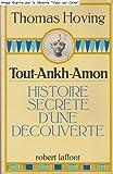 Tout-Ankh-Amon Histoire secrète d'une découverte (2221003128) by HOVING, Thomas