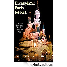 Disneyland Paris: A Planet Explorers Travel Guide for Kids