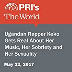 Ugandan Rapper Keko Gets Real About Her Music, Her Sobriety and Her Sexuality | Andrea Crossan