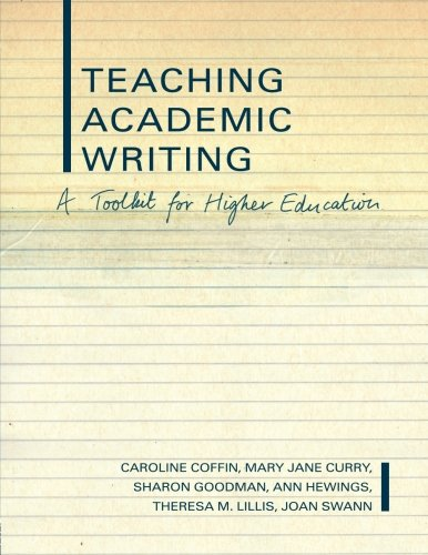 Teaching Academic Writing: A Toolkit for Higher Education (Literacies)