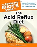 The Complete Idiots Guide to the Acid Reflux Diet