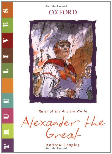 Alexander the Great: True Lives