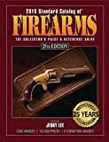 2015 Standard Catalog of Firearms: The Collectors Price & Reference Guide