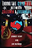 img - for Ending the COLD WAR Between Salesmen & Customers by Jim Mathers (2015-07-15) book / textbook / text book