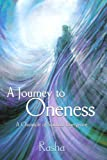 img - for A Journey to Oneness: A Chronicle of Spiritual Emergence book / textbook / text book