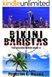 Bikini Baristas: Ted Higuera Series Book 4