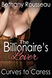 The Billionaire's Lover: Curves To Caress (Part Two) (A BBW Erotic Romance)