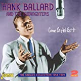 Come On And Get It: The Singles Collection 1954-1959by Hank Ballard