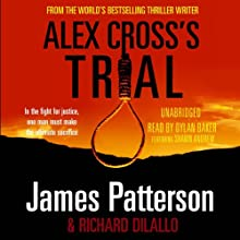 Alex Cross's Trial: Alex Cross, Book 15 Audiobook by James Patterson, Richard Dilallo Narrated by Dylan Baker, Shawn Andrew