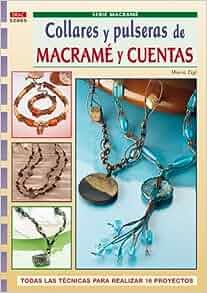 COLLARES Y PULSERAS DE MACRAME Y CUENTAS: Maria Eigl: 9788498740318