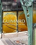 Guimard : L'Art nouveau du métro