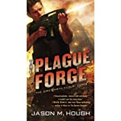 The Plague Forge: The Dire Earth Cycle: Three | Jason M. Hough