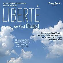 Liberté | Livre audio Auteur(s) : Paul Éluard Narrateur(s) : Sarah Boréo, Véronique Estel, Claude Vinci