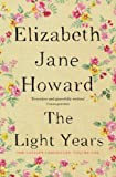 Elizabeth Jane Howard The Light Years: Cazalet Chronicles Book 1