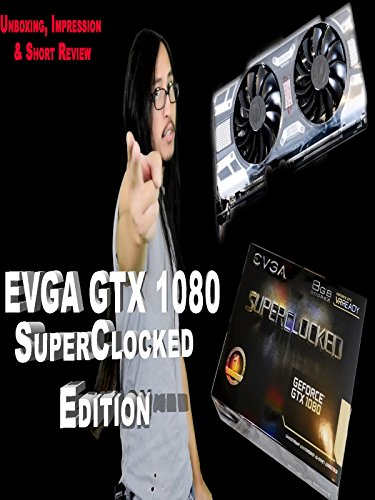 evga-gtx-1080-superclocked-edition-unboxing-impression-short-review