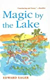 Magic by the Lake (Edward Eager's Tales of Magic) (0812445082) by Eager, Edward