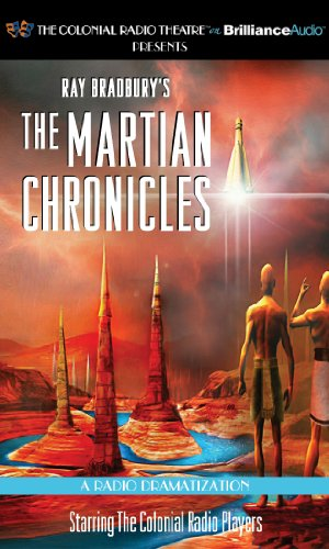 Ray Bradbury's The Martian Chronicles: A Radio Dramatization (Colonial Radio Theatre on the Air)