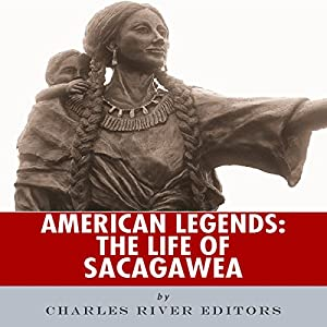 American Legends: The Life of Sacagawea Audiobook