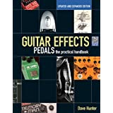 Guitar Effects Pedals: The Practical Handbook Updated and Expanded Edition (Book/CD) (Handbook Series)