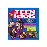 70's Teen Idols: Yesterday's Heroes