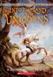 Into the Land of the Unicorns (Unicorn Chronicles)