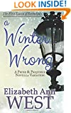 A Winter Wrong: A Pride and Prejudice Novella Variation (Seasons of Serendipity) (Volume 1)