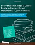 img - for Every Student College & Career Ready: A Compendium of MetaMetrics' Collected works book / textbook / text book