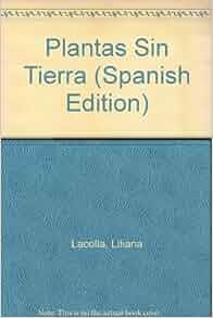 Plantas Sin Tierra (Spanish Edition): Liliana Lacolla