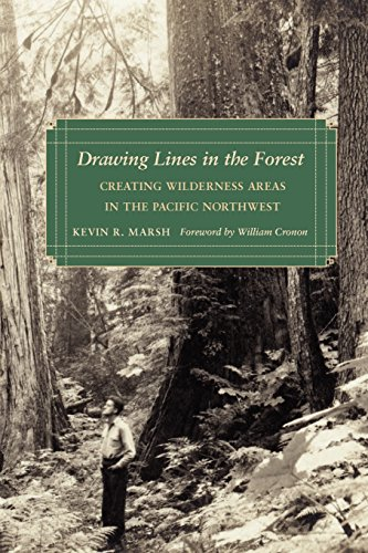 Drawing Lines in the Forest: Creating Wilderness Areas in the Pacific Northwest (Weyerhaeuser Environmental Books)