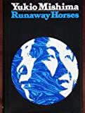 Runaway Horses (Sea of Fertility)