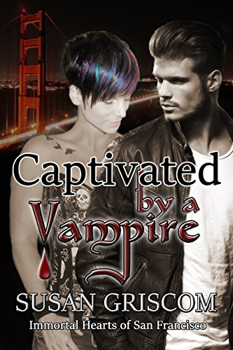 Captivated by a Vampire: Billionaire, Rock Stars, Vampires (Immortal Hearts of San Francisco Book 2)