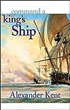 Command a King's Ship (The Bolitho Novels) (Volume 6)