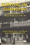 img - for Survival in Shanghai: The Journals of Fred Marcus 1939-49 book / textbook / text book