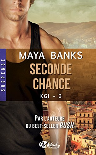 Maya Banks - Seconde chance: KGI, T2