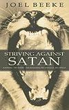 Striving Against Satan (1850492190) by Beeke, Joel R.