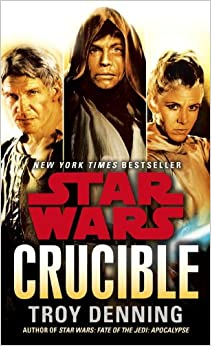 Crucible: Star Wars by Troy Denning