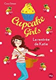 vignette de 'Cupcake girls n° 1<br /> La rentrée de Katie (Coco Simon)'