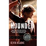 Hounded (with two bonus short stories): The Iron Druid Chronicles, Book One ~ Kevin Hearne