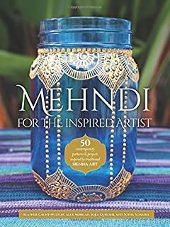 Book Cover: Mehndi for the Inspired Artist: 50 contemporary patterns & projects inspired by traditional henna art
