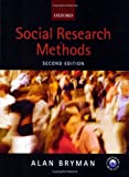 Alan Bryman Social Research Methods by Bryman, Alan 2nd (second) Edition [08 April 2004]