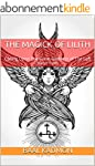 The Magick Of Lilith: Calling Upon Th...