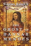 The Ghost of Hannah Mendes (0312281250) by Ragen, Naomi