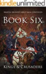 Book Six - Kings and Crusaders: Histo...