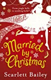 Married by Christmas Scarlett Bailey