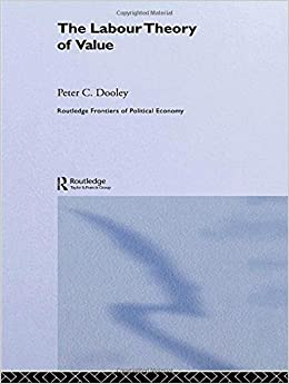 the labour theory of value economics essay According to rubin, political economy deals with human working activity, not from  the standpoint of its technical methods and instruments of labor, but from the.