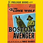 Boston Avenger: Lone Wolf, Book 3 (       UNABRIDGED) by Mike Barry Narrated by Adam Epstein