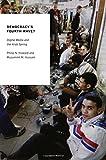 Democracy's Fourth Wave?: Digital Media and the Arab Spring (Oxford Studies in Digital Politics)