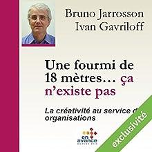 Une fourmi de 18 mètres... ça n'existe pas : La créativité au service des organisations Audiobook by Bruno Jarrosson Narrated by Bruno Jarrosson