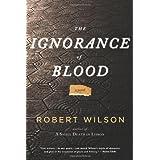 The Ignorance of Blood (Inspector Falcon) ~ Robert Wilson